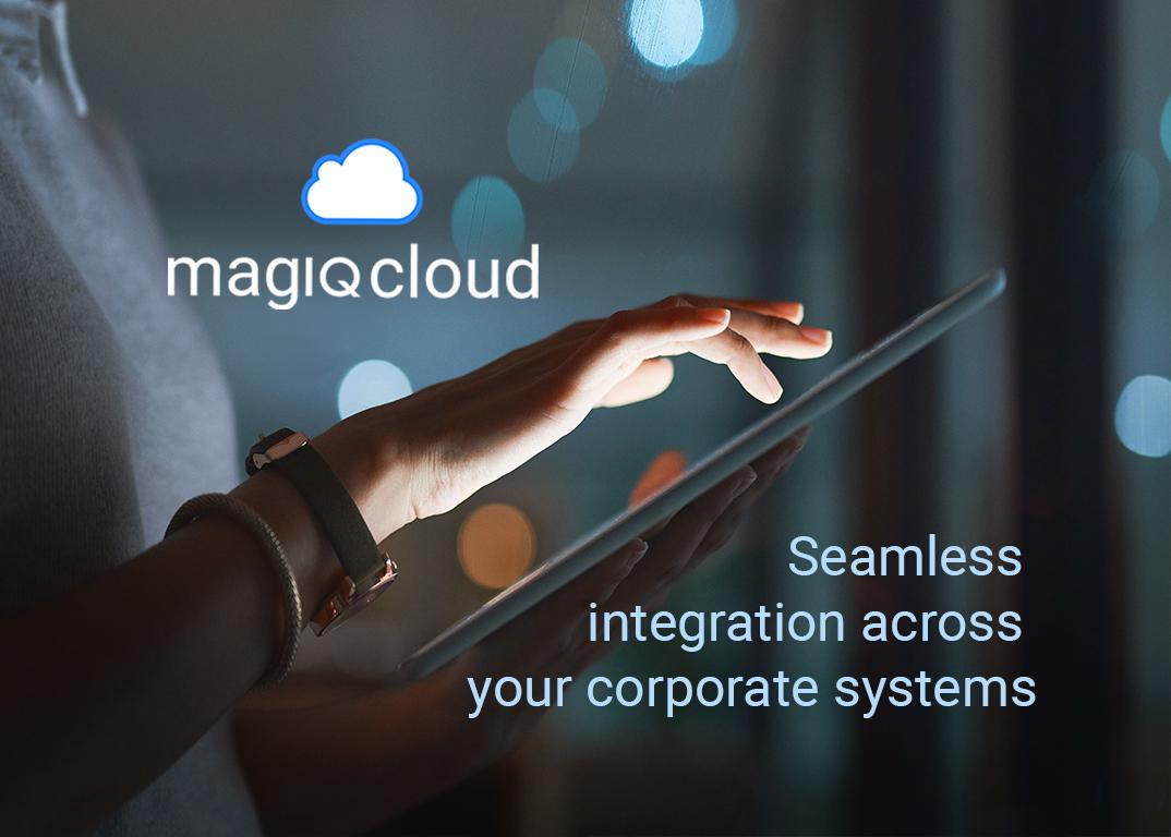 MAGIQ Cloud seamless integration across corporate systems